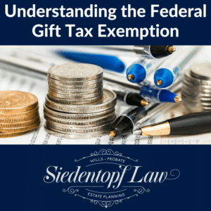 Understanding the Federal Gift Tax Exemption