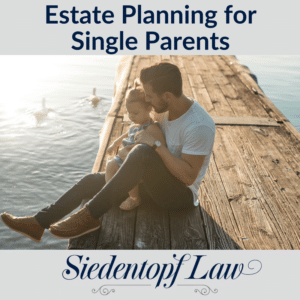 Estate Planning for Single Parents