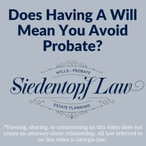 Does having a will mean you avoid probate?
