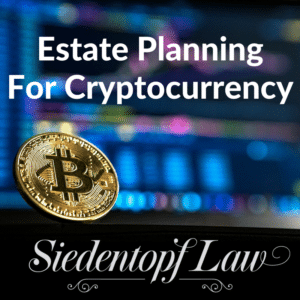 Estate Planning for Cryptocurrency