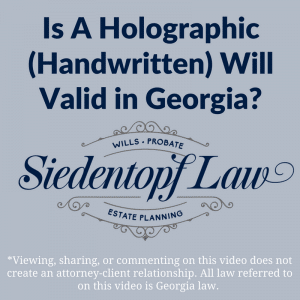 Holographic Will Not Valid in Georgia