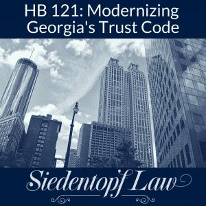 HB 121 Modernizing Georgia's Trust Code