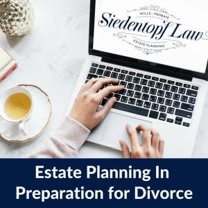 estate planning in preparation for divorce