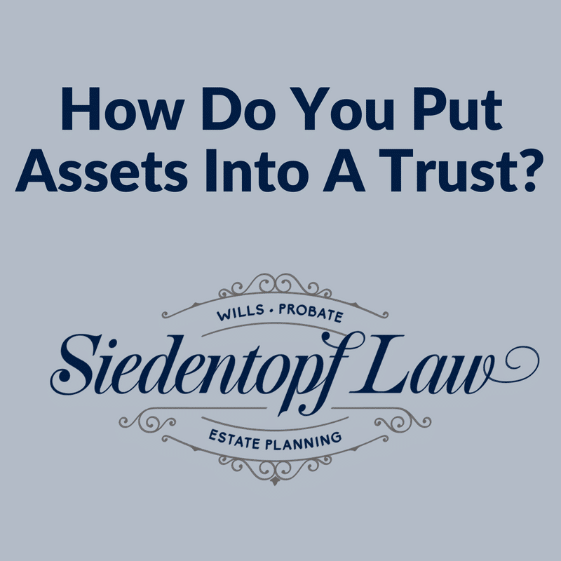 How do you put assets into a trust