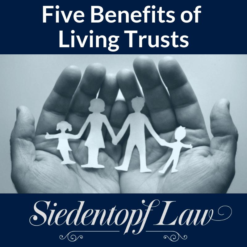 Benefits of Living Trusts