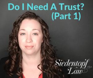 Do I need a trust? (1)