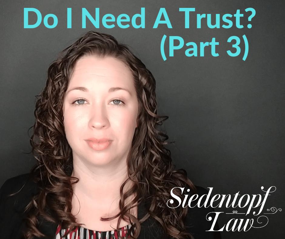 Do I need a trust? Part three duvorce