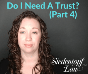 Do I Need A Trust Part 4 5.27.19