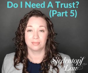 Do I need a trust? (5)