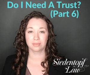 Do I need a trust? (6)