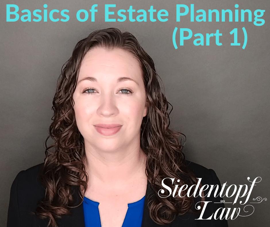 Basics of Estate Planning Part 1
