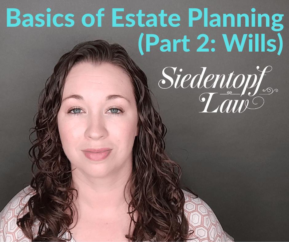Basics of Estate Planning: Part 2