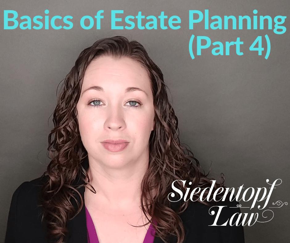 Basics of Estate Planning Part 4