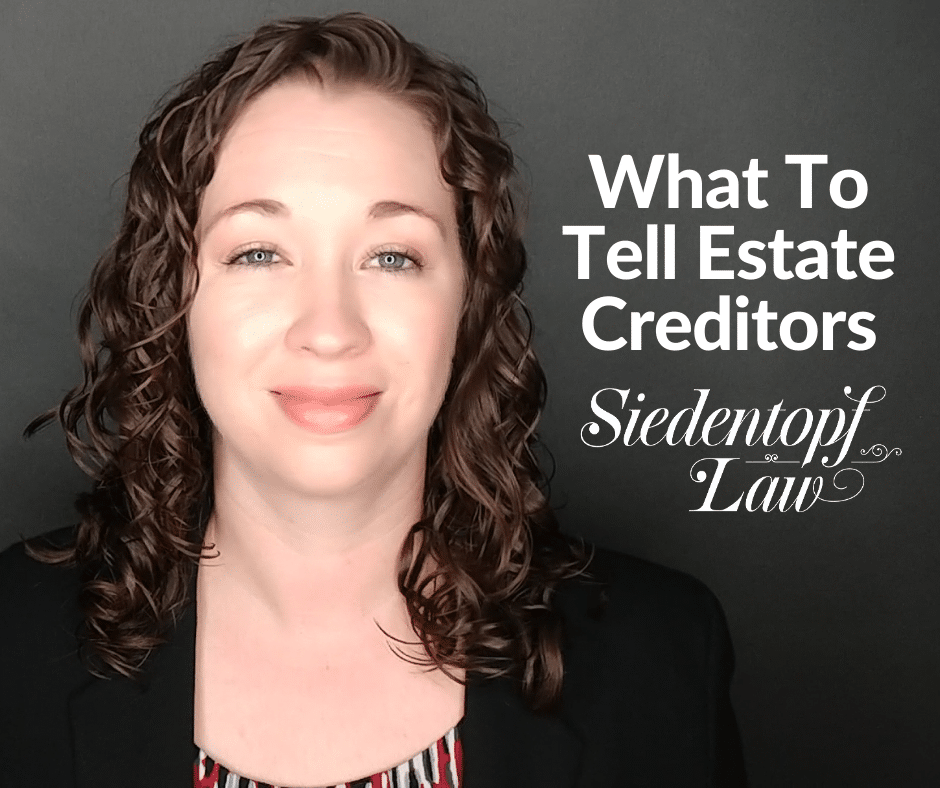 What to tell estate creditors