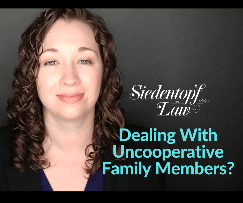Dealing with uncooperative family members?
