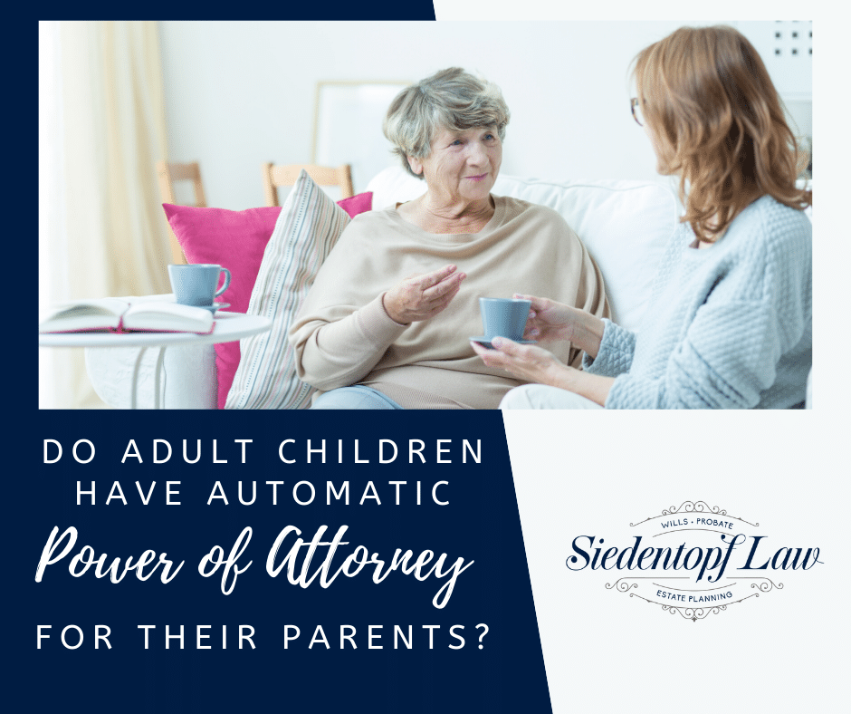 Do adult children have automatic Power of Attorney for their parents?