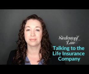 Talking to the Life Insurance Company