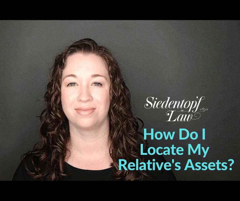 How do I locate my relatives assets?