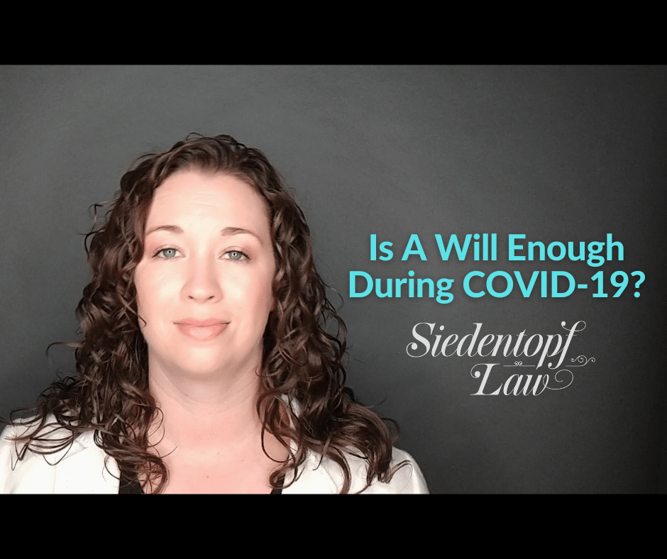 Is a will enough during COVID-19?